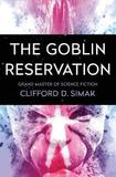 The Goblin Reservation by Clifford D Simak