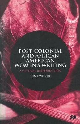 Post-Colonial and African American Women's Writing by Gina Wisker image