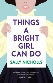 Things a Bright Girl Can Do by Sally Nicholls image