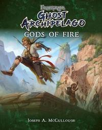 Frostgrave: Ghost Archipelago: Gods of Fire by Joseph A McCullough