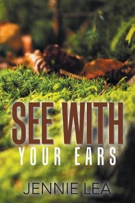 See with Your Ears by Jennie Lea