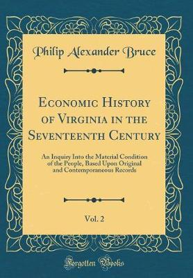 Economic History of Virginia in the Seventeenth Century, Vol. 2 by Philip Alexander Bruce image