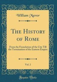 The History of Rome, Vol. 2 by William Mavor image