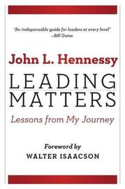 Leading Matters by John L Hennessy