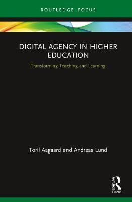 Digital Agency in Higher Education by Toril Aagaard