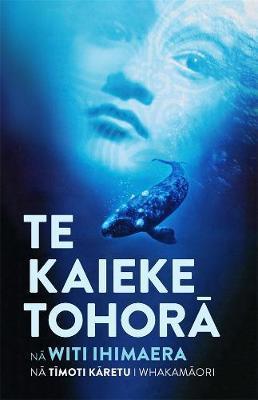 Te Kaieke Tohora by Witi Ihimaera