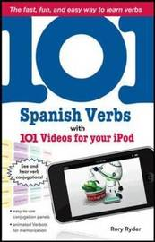 101 Spanish Verbs with 101 Videos for Your IPod by Rory Ryder image