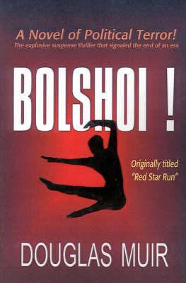 Bolshoi! by Douglas Muir