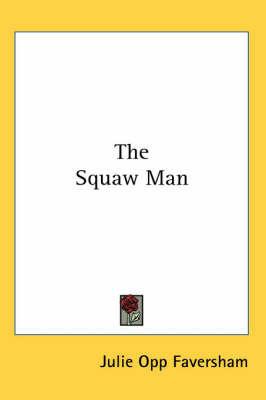 The Squaw Man by Julie Opp Faversham
