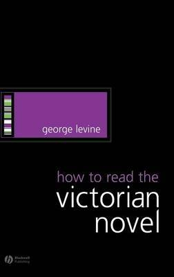How to Read the Victorian Novel by George Levine image