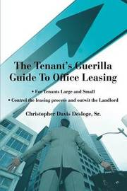 The Tenant's Guerilla Guide to Office Leasing by Christopher Davis Desloge, Sr. image