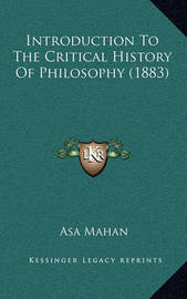 Introduction to the Critical History of Philosophy (1883) by Asa Mahan