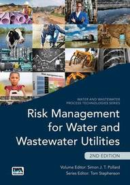Risk Management for Water and Wastewater Utilities by Simon Pollard