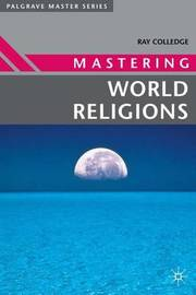 Mastering World Religions by Ray Colledge