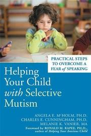 Helping Your Child With Selective Mutism by Angela E. McHolm image