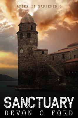 After it Happened: Sanctuary by Devon C Ford