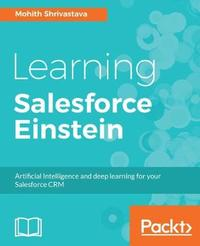 Learning Salesforce Einstein by Mohith Shrivastava