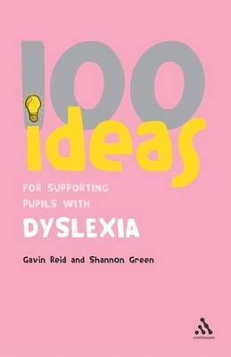 100 Ideas for Supporting Pupils with Dyslexia by Gavin Reid image
