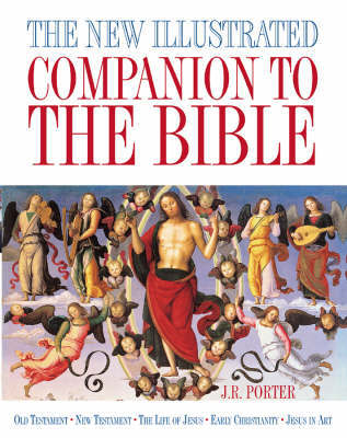 The New Illustrated Companion to the Bible by J.R. Porter