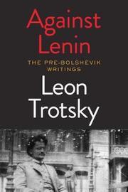 Against Lenin by Leon Trotsky