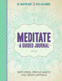 Meditate, a Guided Journal by Martin Hart