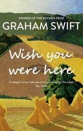 Wish You Were Here by Graham Swift image