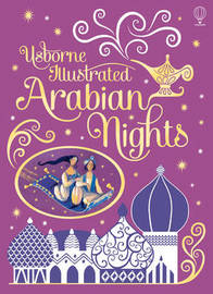 Illustrated Arabian Nights by Anna Milbourne