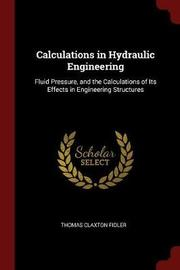 Calculations in Hydraulic Engineering by Thomas Claxton Fidler image
