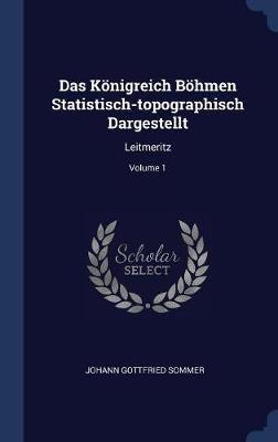 Das K�nigreich B�hmen Statistisch-Topographisch Dargestellt by Johann Gottfried Sommer image