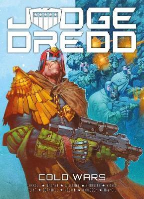 Judge Dredd: Cold Wars by Michael Carroll