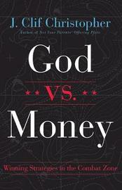 God vs. Money by J Clif Christopher