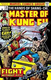 Master Of Kung Fu Epic Collection: Fight Without Pity by Marvel Comics