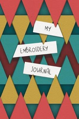 My Embroidery Journal by Native Embroidery Journals