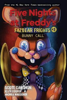 Bunny Call (Five Nights at Freddy's: Fazbear Frights #5) by Scott Cawthon