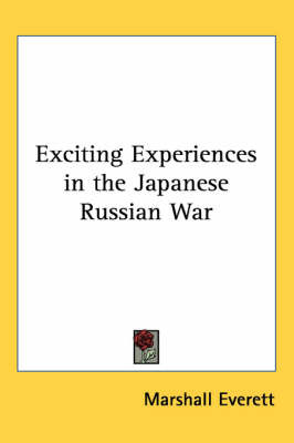 Exciting Experiences in the Japanese Russian War by Marshall Everett image