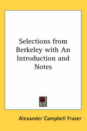 Selections from Berkeley with An Introduction and Notes by Alexander Campbell Fraser image
