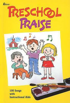 Preschool Praise: 100 Songs with Instructional AIDS image