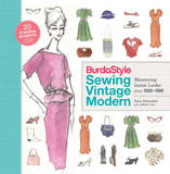 Burdastyle Sewing Vintage Modern: Mastering Iconic Looks from 1920-1980 by Nora Abousteit