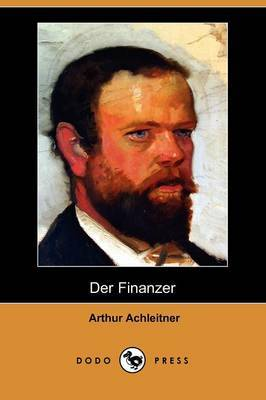 Der Finanzer (Dodo Press) by Arthur Achleitner image