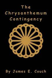 The Chrysanthemum Contingency by James E Couch image
