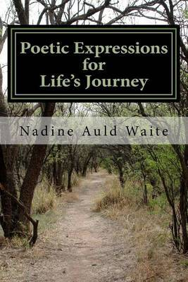 Poetic Expressions for Life's Journey by Nadine Auld Waite image