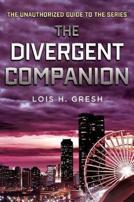 Divergent Companion by Lois H Gresh