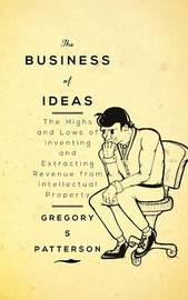 The Business of Ideas by Gregory S Patterson