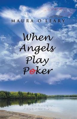 When Angels Play Poker by Maura O'Leary