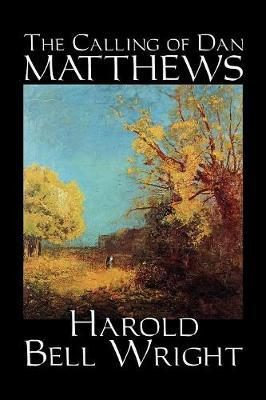 The Calling of Dan Matthews by Harold Bell Wright image