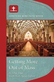 Getting More Out of Mass by Fr John Muir