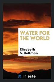 Water for the World by Elizabeth S. Helfman image