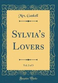 Sylvia's Lovers, Vol. 2 of 3 (Classic Reprint) by Mrs Gaskell image