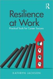 Resilience at Work by Kathryn Jackson