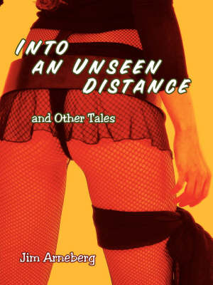 Into an Unseen Distance and Other Tales by Jim Arneberg image